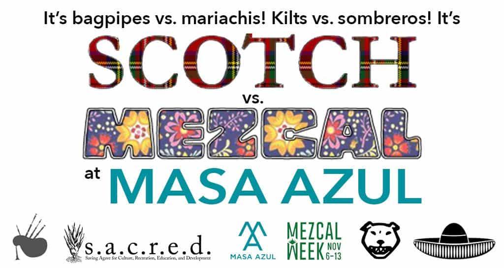 Masa Azul's Scotch vs Mezcal tasting for Mezcal Week 2016