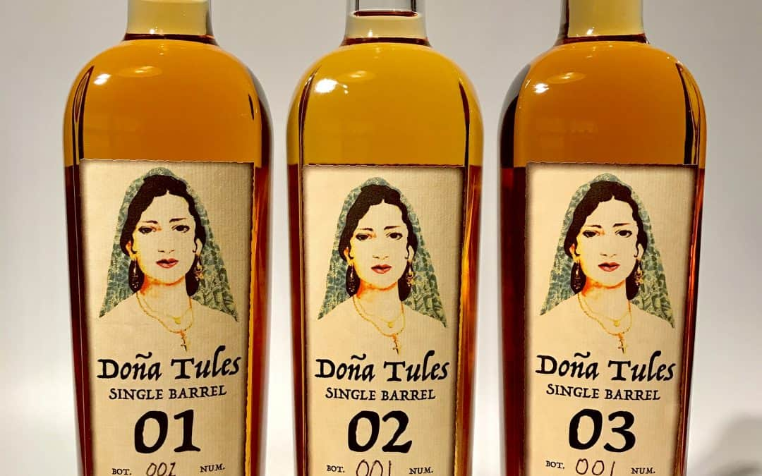 Doña Tules Single Barrel expressions 01, 02, 03 tasting notes